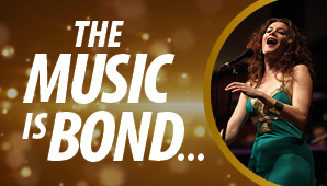 THE MUSIC IS BOND…