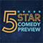 The 5 Star Comedy Preview